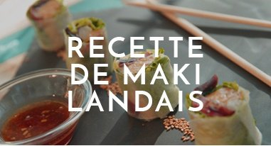 Recette de Maki Landais